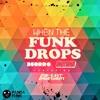 Deorro & UberJak'd - When The Funk Drops (JayboX Bootleg) FREE DL CLICK BUY