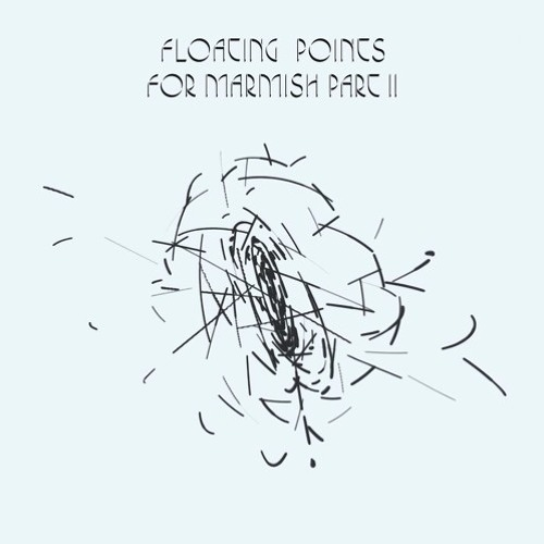 Floating Points - For Marmish Part II