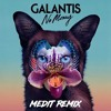 Galantis - No Money (Medit Remix){FREE DOWNLOAD}