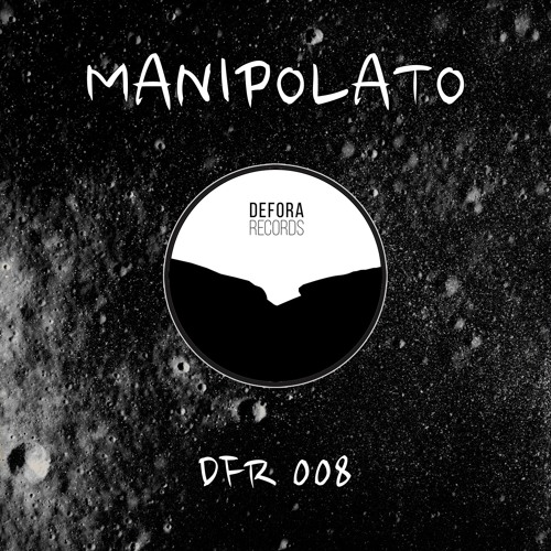 MANIPOLATO - MOONLIGHT EP (DFR008)