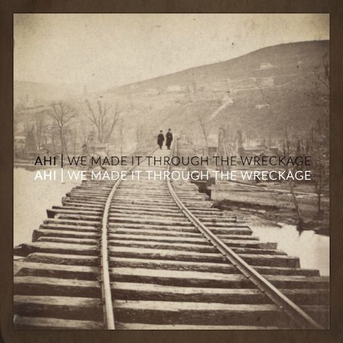AHI - We Made It Through The Wreckage - LP (FOR REVIEW AND CONSIDERATION ONLY)