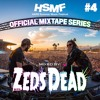 HSMF16 Official Mixtape Series #4: Zeds Dead