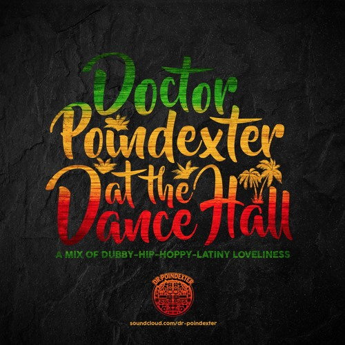 Dr Poindexter at the Dance Hall (2016 Mix)