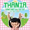 Thania - Dancing Go Go Go (Official Music) mp3
