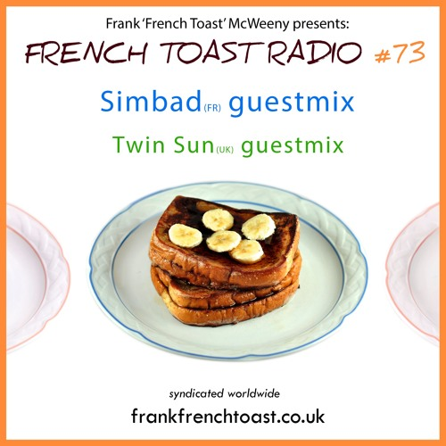 French Toast Radio #73: Simbad + Twin Sun guestmixes