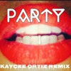 Beyonce Party (Kaycee Ortiz Remix)ft J. Cole