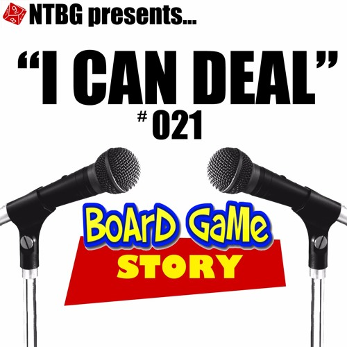 I Can Deal #021: Board Game Story