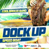 Dock Up (Speed Boat)- Cool Breeze Band