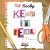 Dri Baaby - Keep It Real Ft. Chris O'Bannon