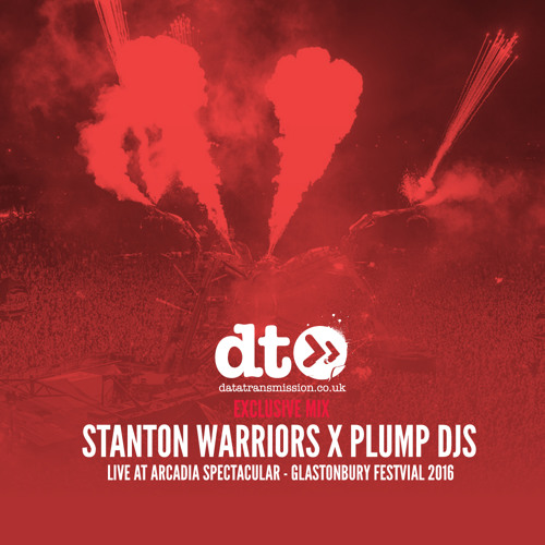 Data Transmission Download - Plump DJs & Stanton Warriors live at Glastonbury Arcadia Spectacular