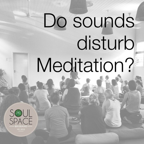Chris Knight: Do Sounds Disturb Meditation?