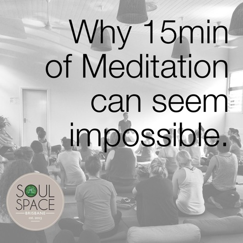 Chris Knight: Why 15mins of Meditation can seem impossible