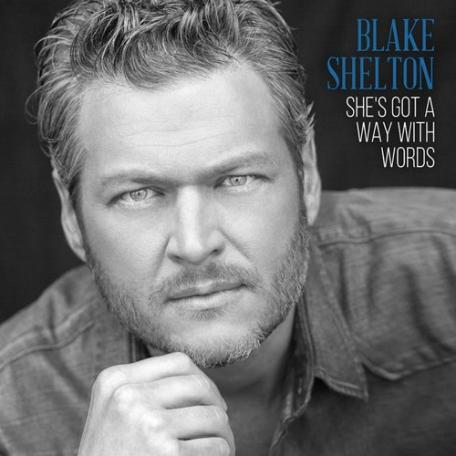 She's Got A Way With Words (Blake Shelton Cover)