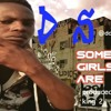 D S - Some Girls Are Bad [ Produce By King2 Beatz ]...