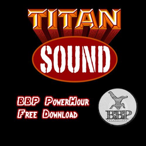 TITAN SOUND - Big Diggaz (BBP PowerHour Free Download)