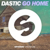 Dastic   Go Home [OUT NOW]
