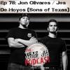 Episode 78 Jon Olivares / Jes De Hoyos (Sons Of Texas)