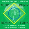 This Is What You Came For - Calvin Harris feat. Rihanna (VERSÃO FUNK) [Dil34n Remix]
