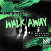 Tony Junior & KURA feat. Jimmy Clash - Walk Away (Flasz Edit)