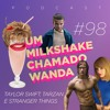 #98 - Taylor Swift, Tarzan e Stranger Things