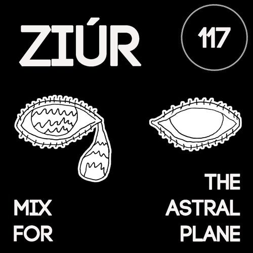 Ziúr Mix For The Astral Plane
