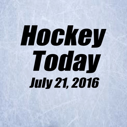 Hockey Today (clip) 7/21/2016