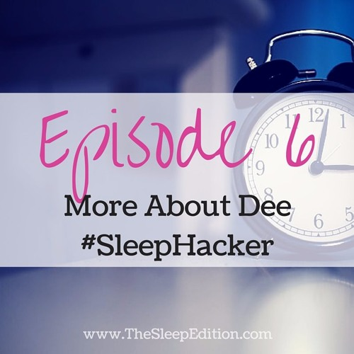 #6 More About Dee from The Sleep Edition