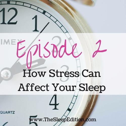 #2 Stress And Sleep
