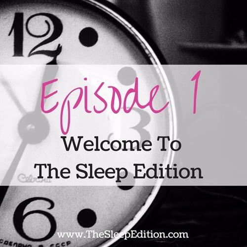 #1 Welcome to The Sleep Edition