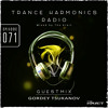 Trance Harmonics Radio 071 [Feat. Gordey Tsukanov Guestmix]