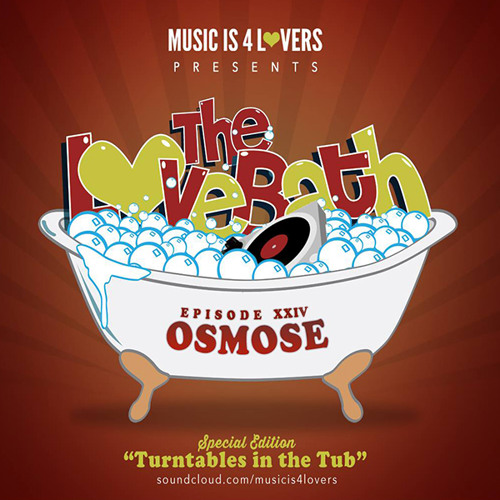 The LoveBath XXIV featuring Osmose [Musicis4Lovers.com]