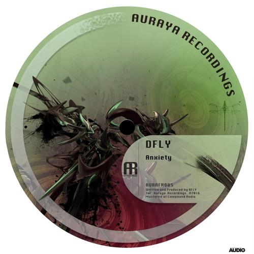 DFly - Anxiety [AURAFR005] FREE D/L