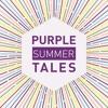 Purple Summer Tales