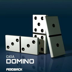 OXIA - DOMINO (FEEDBACK UNOFFICIAL REMIX 2016)       FREE DOWNLOAD!!!