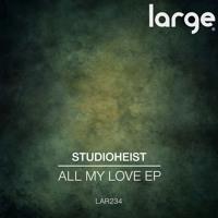 Studioheist - All My Love