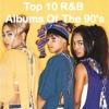 Top Ten R&B Albums Of The 90's