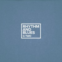 G Two - Rhythm And Blues
