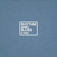 G Two - Rhythm And Blues