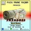 FazaBoss -  Meck Money (6 Figga Riddim)
