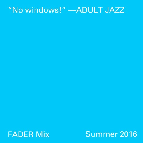 FADER Mix: Adult Jazz