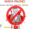 The Wolfmen FT Litter Jona,Criss Jumper,Carlos MC,Mopri Motin,Buda Fama,Alexck - Nunca Palomo Remix
