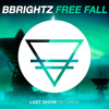 BBrightz - Free Fall (Original Mix)[Free Download]