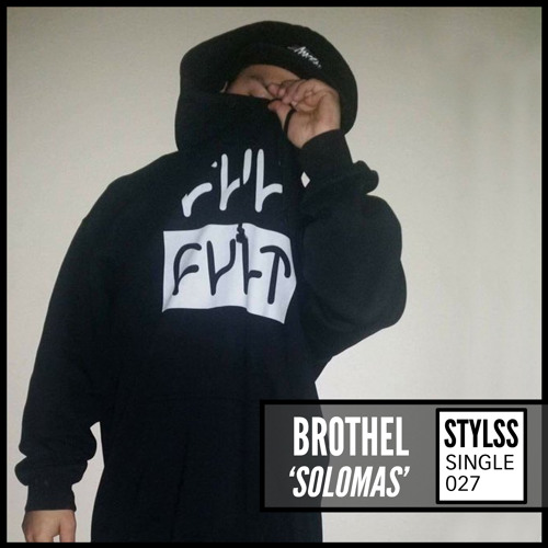 STYLSS Single 027: Brothel - Solomas