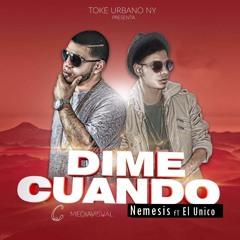 Nemesis - Dime Cuando (Audio) ft. El Unico