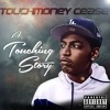 Touchmoney Cease Feat. Rell Dolo & McDeizzy - Living For The Love Of You