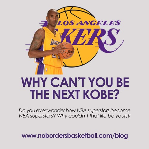 No Borders Basketball Ep #7 - Why Cant You Be The Next Kobe Bryant