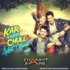 Kar Gayi Chull (Ankit Official Mix) - Dj Ankit Jhansi