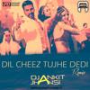 Dil Cheez Tujhe Dedi - Dj Ankit Jhansi
