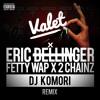 Eric Bellinger - Valet (feat. Fetty Wap & 2 Chainz)[DJ KOMORI RMX] (Preview)