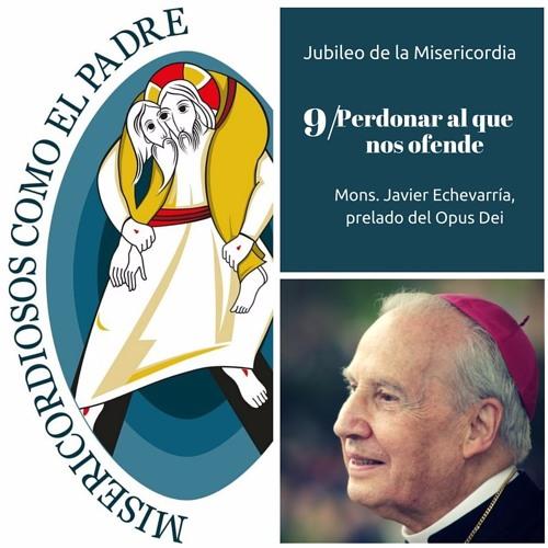"""Audio del Prelado: """"Perdonar al que nos ofende"""""""